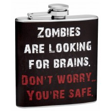 "6oz ""Zombies are Looking for Brains"" Hip Flask"