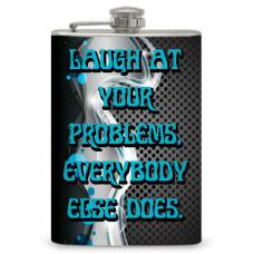 "8oz ""Laugh at Problems"" Flask"