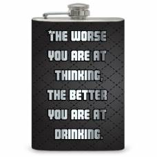 "8oz ""The worse you are..."" flask"