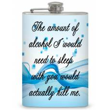 "8oz ""...Kill Me"" Flask"