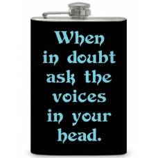 """8oz """"Ask the Voices in Your Head"""" Flask"""