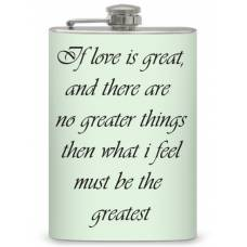 "8oz ""If Love is Great"" Flask"