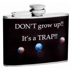 "4oz ""Don't Grow Up, It's a Trap"" Hip Flask"