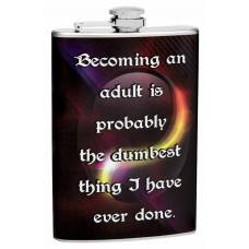 "8oz ""Becoming a Adult is a Bad Idea"" Themed Hip Flask"