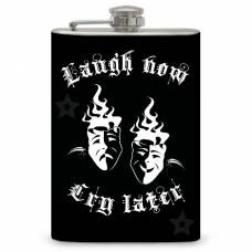 """8oz """"Laugh Now – Cry Later"""" Flask"""