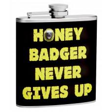 """6oz """"Honey Badger Never Gives Up"""" Flask"""