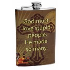 "8oz ""God Loves Stupid People"" Hip Flask"