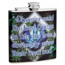 "6oz ""The Best Things in Life are Free"" Marijuana Hip Flask"